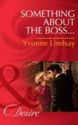 Something about the Boss... (Mills & Boon Desire) (Texas Cattleman's Club
