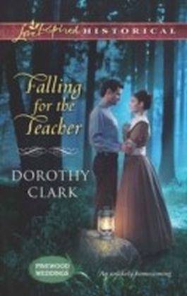 Falling for the Teacher (Mills & Boon Love Inspired Historical) (Pinewood Weddings - Book 3)