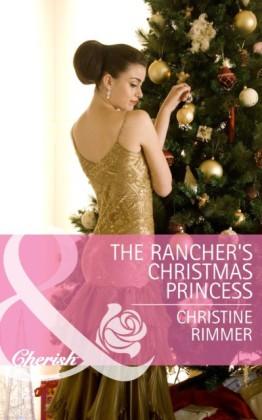 Rancher's Christmas Princess (Mills & Boon Cherish) (The Bravo Royales - Book 3)