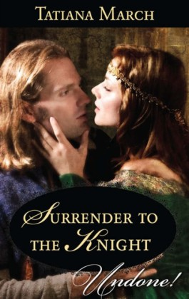 Surrender to the Knight (Mills & Boon Historical Undone) (Hot Scottish Knights - Book 3)