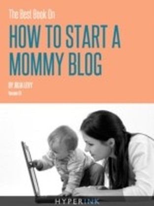 Best Book On How To Start A Mommy Blog