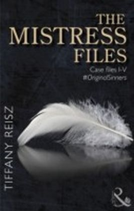Mistress Files (Mills & Boon Spice) (a collection of short stories from The Original Sinners)