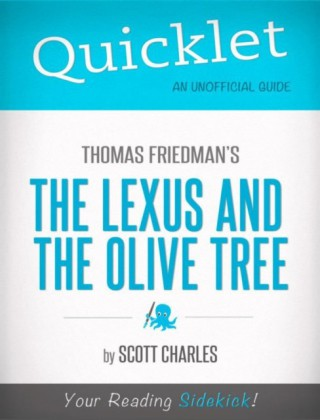 Quicklet On Thomas Friedman's The Lexus and the Olive Tree