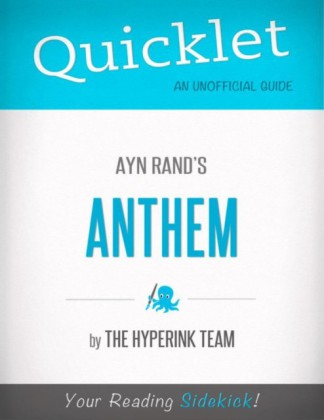 Anthem, by Ayn Rand - A Hyperink Quicklet (Objectivism, Architecture)