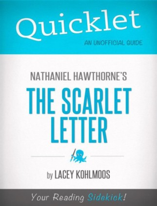 Quicklet on Nathaniel Hawthorne's The Scarlet Letter