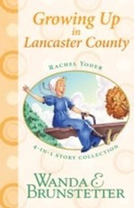 Rachel Yoder Story Collection 2--Growing Up