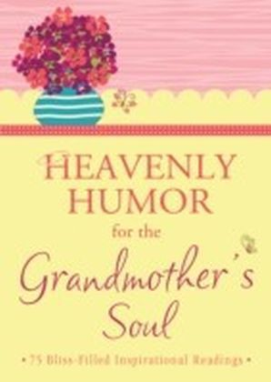 Heavenly Humor for the Grandmother's Soul