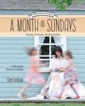 Month of Sundays-Family, Friends, Food & Quilts