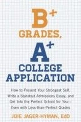 B+ Grades, A+ College Application
