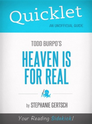 Quicklet on Heaven Is For Real by Todd Burpo (CliffNotes-like Book Summary)