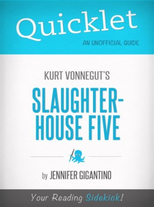Quicklet On Slaughterhouse-Five By Kurt Vonnegut