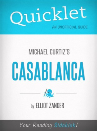 Quicklet on Casablanca (Film Summary & Guide)