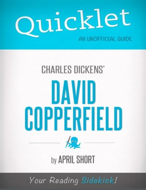 quicklet on charles dickens david copperfield cliffnotes like  quicklet on charles dickens david copperfield cliffnotes like summary