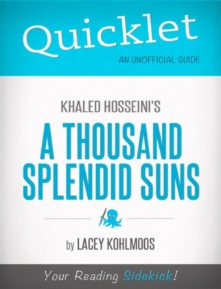 Quicklet on Khaled Hosseini's A Thousand Splendid Suns
