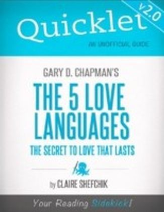 Quicklet On Gary D Chapman S The 5 Love Languages Cliffnotes Like