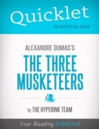 Quicklet on The Three Musketeers by Alexandre Dumas