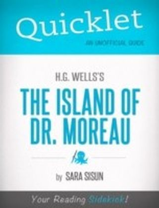 Quicklet on H.G. Wells' The Island of Dr. Moreau (CliffNotes-like Book Summary)