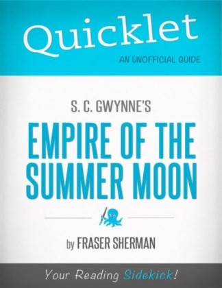 Quicklet on S. C. Gwynne's Empire of the Summer Moon (CliffsNotes-like Book Summary)