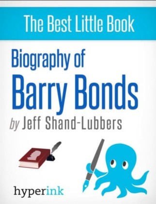 Biography of Barry Bonds