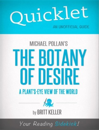 Quicklet on Michael Pollan's The Botany of Desire (CliffNotes-like Summary, Analysis, and Review)