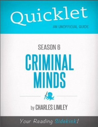 Quicklet on Criminal Minds Season 6 (CliffNotes-like Summary, Analysis, and Review)
