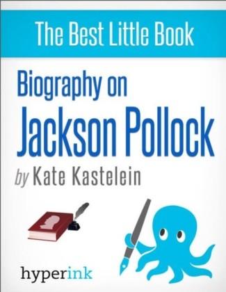 Biography of Jackson Pollock