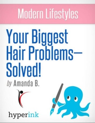 Modern Lifestyles: Your Biggest Hair Problem Solved!
