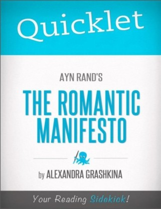 Quicklet on Ayn Rand's The Romantic Manifesto