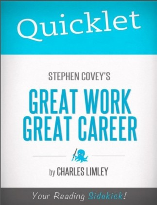 Quicklet on Stephen Covey's Great Work, Great Career