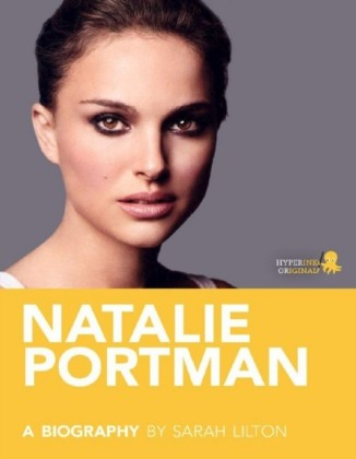 Natalie Portman: A Biography