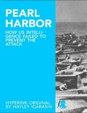 How US Intelligence Failed to Prevent the Attack on Pearl Harbor