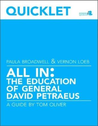 Quicklet on Paula Broadwell and Vernon Loeb's All In: The Education of General David Petraeus
