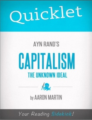 Quicklet on Ayn Rand's Capitalism: The Unknown Ideal