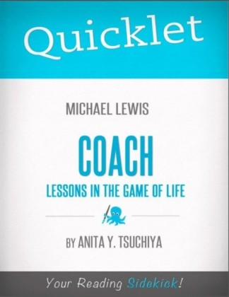 Quicklet on Michael Lewis' Coach: Lessons on the Game of Life
