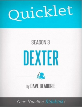 Quicklet on Dexter Season 3 (CliffNotes-like Summary, Analysis, and Commentary)