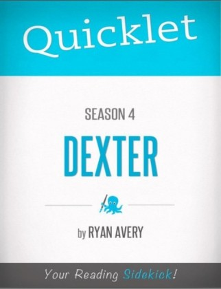 Quicklet on Dexter Season 4