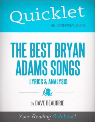 Quicklet on the Best Bryan Adams Songs: Lyrics and Analysis