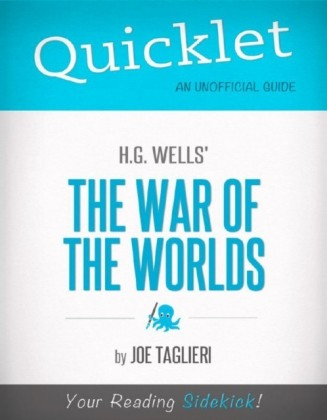 Quicklet on H.G. Wells's The War of the Worlds (CliffNotes-like Book Summary and Analysis)