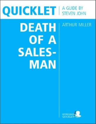 Quicklet on Arthur Miller's Death of a Salesman (CliffNotes-like Book Summary and Analysis)