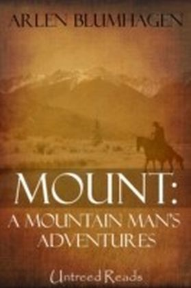 Mount - A Mountain Man's Adventures