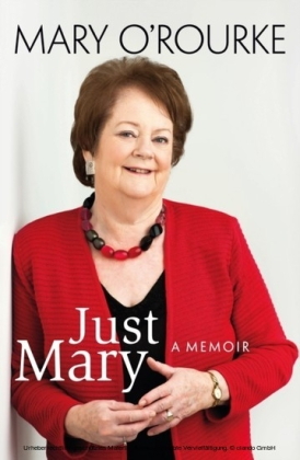 Just Mary: A Political Memoir From Mary O'Rourke