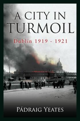 Dublin: A City in Turmoil