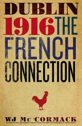 Dublin Easter 1916 The French Connection