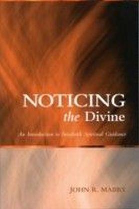 Noticing the Divine