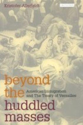 Beyond the Huddled Masses