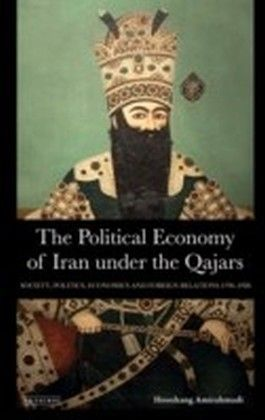 The Political Economy of Iran under the Qajars