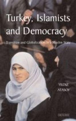 Turkey, Islamists and Democracy