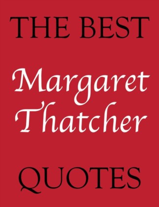 Best Margaret Thatcher Quotes