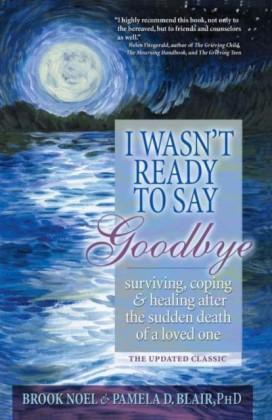 I Wasn't Ready to Say Goodbye