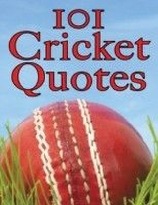 101 Cricket Quotes
